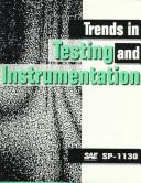 Cover of: Trends in Testing and Instrumentation | Society of Automotive Engineers.