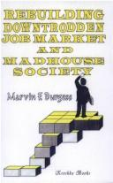 Cover of: Rebuilding Downtrodden Job Market and Madhouse Society | Marvin F. Burgess