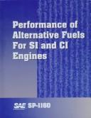 Cover of: Performance of Alternative Fuels for Si and Ci Engines | Society of Automotive Engineers.