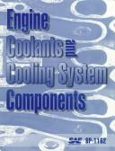 Cover of: Engine Coolants and Cooling System Components | Society of Automotive Engineers.