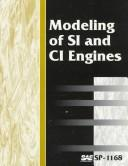 Cover of: Modeling of Si and Ci Engines | Society of Automotive Engineers.