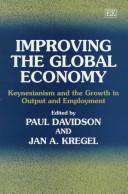 Cover of: Improving the Global Economy | International Post Keynesian Workshop 1996 (University of Tennessee)