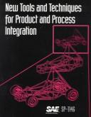 Cover of: New Tools and Techniques for Product and Process Integration | Society of Automotive Engineers.