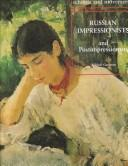 Cover of: Russian impressionists and postimpressionists | Mikhail Guerman