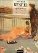 Cover of: James McNeill Whistler | Patrick Challeyssin