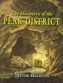 Cover of: The discovery of the Peak District | Trevor Brighton