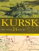 Cover of: KURSK: THE VITAL 24 HOURS | Will Fowler