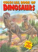 Cover of: Colossal Book of Dinosaurs by Michael Teitelbaum