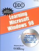 Cover of: Learning Windows 98 | Brown, Margaret.