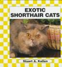 Cover of: Exotic Shorthair Cats (Cats Set II) | Stuart A. Kallen