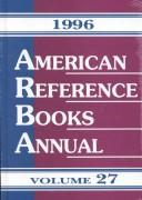 Cover of: American Reference Books Annual 1996 (American Reference Books Annual) | Bohdan S. Wynar