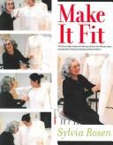 Cover of: Make It Fit | Sylvia Rosen