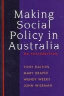 Cover of: Making Social Policy in Australia | John Wiseman