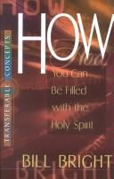 Cover of: How you can be filled with the Holy Spirit | Bill Bright