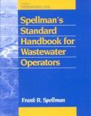 Cover of: Spellman's Standard Handbook Wastewater Operators:Advanced Level, Volume III by Frank R. Spellman