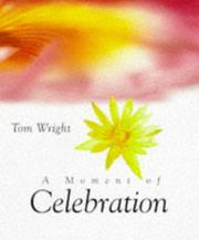 Cover of: A Moment of Celebration | N. T. Wright