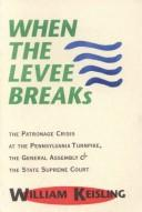 Cover of: When the Levee Breaks by William Keisling