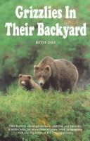 Cover of: Grizzlies in Their Backyard by Beth Day