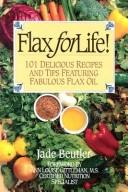 Cover of: Flax for Life! by Jade Beutler