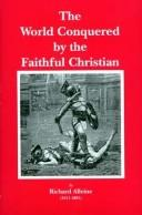 Cover of: The World Conquered by the Faithful Christian (Puritan Writings) | Richard Alleine