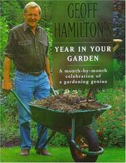 Cover of: A Year in Your Garden - A Month-By-Month Celebration of a Gardening Genius | Geoff Hamilton