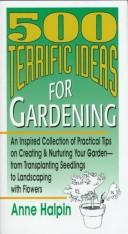 Cover of: 500 Terrific Ideas for Gardening | Anne Halpin