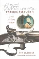 Cover of: PATRICK FERGUSON: 'A MAN OF SOME GENIUS' by MARIANNE MCLEOD GILCHRIST