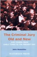 Cover of: CRIMINAL JURY OLD AND NEW: JURY POWER FROM EARLY TIMES TO THE PRESENT DAY by JOHN HOSTETTLER