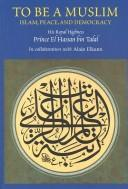 Cover of: TO BE A MUSLIM | Hassan bin Talal Prince of Jordan.