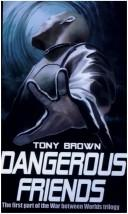 Cover of: Dangerous Friends by Tony Brown