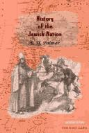 Cover of: A history of the Jewish nation from the earliest times to the present day by E. H. Palmer
