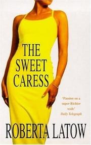 Cover of: The Sweet Caress by Roberta Latow