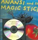 Cover of: Anansi & the Magic Stick (Anansi) by Eric A. Kimmel