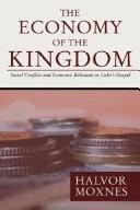 Cover of: The Economy of the Kingdom | Halvor Moxnes
