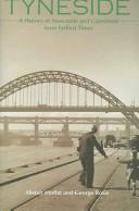 Cover of: TYNESIDE: A HISTORY OF NEWCASTLE AND GATESHEAD FROM EARLIEST TIMES | ALISTAIR MOFFAT
