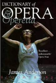 Cover of: Bloomsbury Dictionary of Opera and Operetta | James Anderson