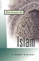 Cover of: A Short History of Islam (Short History Series) | William Montgomery Watt