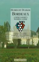Cover of: Bordeaux, A Wine Lover's Touring Guide by H. Duijker