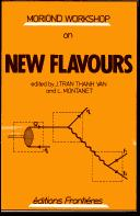 Cover of: New flavours by Moriond Workshop (2nd 1982 Les Arcs, France)