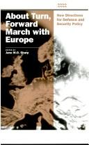 Cover of: About Turn, Forward March with Europe | Jane M.O. Sharp