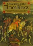 Cover of: Chronicles of the Tudor Kings | David Loades