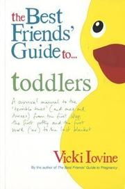 Cover of: The Best Friends' Guide to Toddlers (Best Friends) by Vicki Iovine