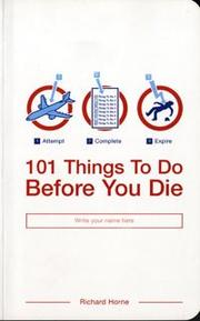 Cover of: 101 Things to Do Before You Die by Richard Horne