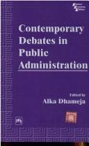 Cover of: Contemporary Debate in Public Administration | Alka Dhameja