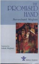 Cover of: The promised hand = | Zaverchand Kalidas Meghani