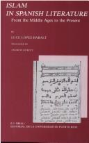 Cover of: Islam in Spanish Literature - From the Middle Ages to the Present | Luce Lopez-Baralt