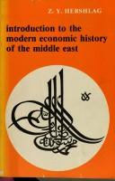 Cover of: Introduction to the Modern Economic History of the Middle East | Z. Y. Hershlag