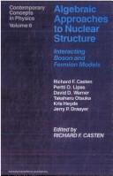 Cover of: Algebraic Approaches to Nuclear Structure | A. Castenholz