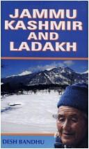 Cover of: Jammu, Kashmir and Ladakh | Bandhu Desh
