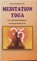 Cover of: Meditation Yoga for Spiritual Discipline | Acharaya Bhagwan Dev